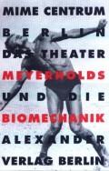 Das Theater Meyerholds und die Biomechanik