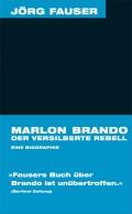 Marlon Brando - Der versilberte Rebell