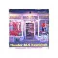 Theater ALS Krankheit