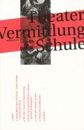 Theater Vermittlung Schule