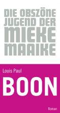 Die obszöne Jugend der Mieke Maaike