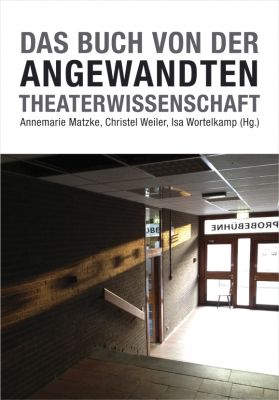 Das Buch von der Angewandten Theaterwissenschaft