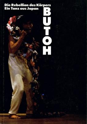 BUTOH – Die Rebellion des Körpers