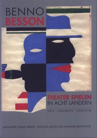 Benno Besson – Theater spielen in acht Ländern