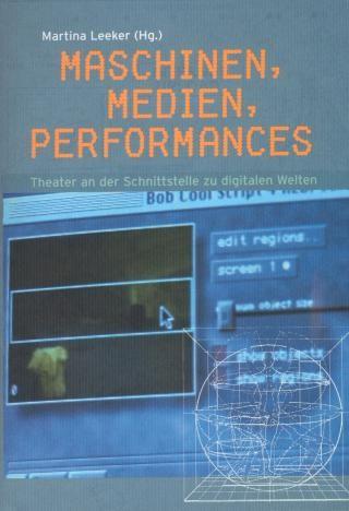 Maschinen, Medien, Performances