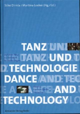 Tanz und Technologie - Dance and Technology