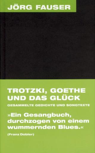 Trotzki, Goethe und das Glück