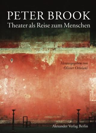 Peter Brook. Theater als Reise zum Menschen
