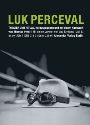 Luk Perceval. Theater und Ritual