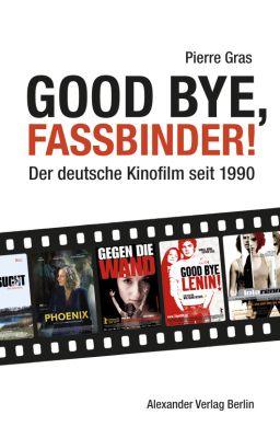 GOOD BYE, FASSBINDER!