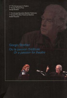Giorgio Strehler ou la passion théâtral – Giorgio Strehler or a passion for theatre