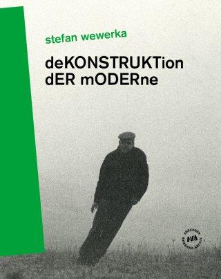 Stefan Wewerka – DeKONSTRUKTion dER mODERne