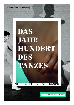 Das Jahrhundert des Tanzes / The Century of Dance