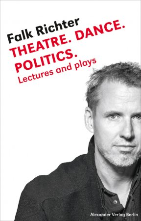 THEATRE. DANCE. POLITICS