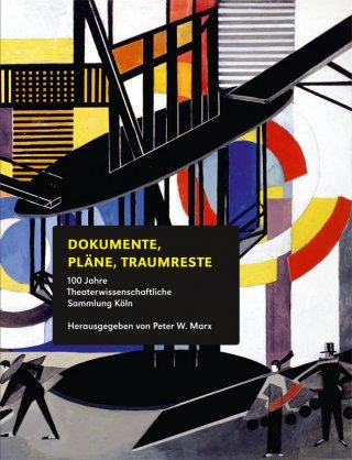 100 Jahre Theaterwissenschaftliche Sammlung Köln