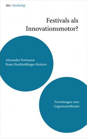 itw : im dialog. Festivals als Innovationsmotor?