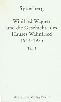 Winifred Wagner und die Geschichte des Hauses Wahnfried