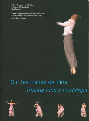 Sur les traces de Pina Bausch - Tracing Pina Bausch\